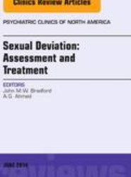 Sexual Deviation: Assessment and Treatment, An Issue of Psychiatric Clinics of North America