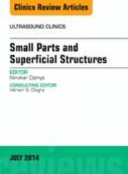 Small Parts and Superficial Structures, An Issue of Ultrasound Clinics