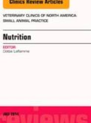 Clinical Nutrition, An Issue of Veterinary Clinics of North America: Small Animal Practice
