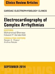 Electrocardiography of Complex Arrhythmias, An Issue of Cardiac Electrophysiology Clinics