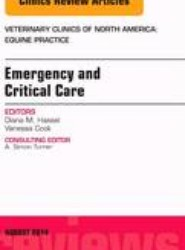 Emergency and Critical Care, An Issue of Veterinary Clinics of North America: Equine Practice