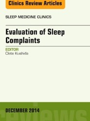 Evaluation of Sleep Complaints, An Issue of Sleep Medicine Clinics