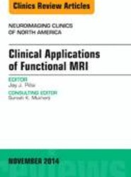Clinical Applications of Functional MRI, An Issue of Neuroimaging Clinics