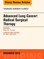 Advanced Lung Cancer: Radical Surgical Therapy, An Issue of Thoracic Surgery Clinics