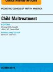 Child Maltreatment, An Issue of Pediatric Clinics