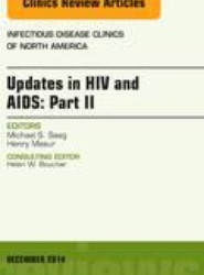 Updates in HIV and AIDS: Part II, An Issue of Infectious Disease Clinics