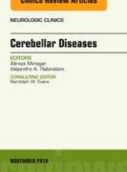 Cerebellar Disease, An Issue of Neurologic Clinics