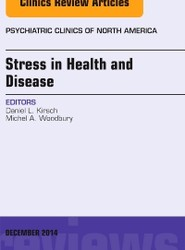 Stress in Health and Disease, An Issue of Psychiatric Clinics of North America