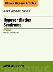 Sleep Hypoventilation: A State-of-the-Art Overview, An Issue of Sleep Medicine Clinics