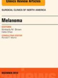 Melanoma, An Issue of Surgical Clinics