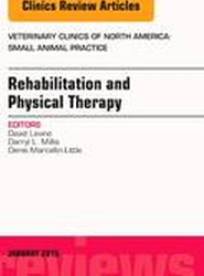 Rehabilitation and Physical Therapy, An Issue of Veterinary Clinics of North America: Small Animal Practice