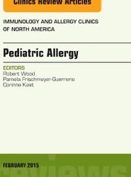 Pediatric Allergy, An Issue of Immunology and Allergy Clinics of North America