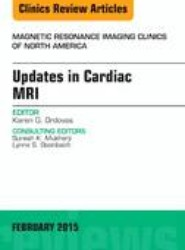 Updates in Cardiac MRI, An Issue of Magnetic Resonance Imaging Clinics of North America