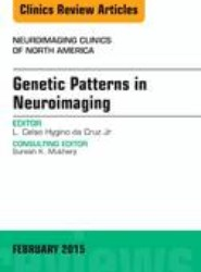 Genetic Patterns in Neuroimaging, An Issue of Neuroimaging Clinics