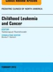 Childhood Leukemia and Cancer, An Issue of Pediatric Clinics