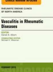 Vasculitis in Rheumatic Diseases, An Issue of Rheumatic Disease Clinics