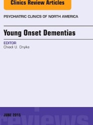 Young-Onset Dementias, An Issue of Psychiatric Clinics of North America