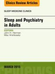 Sleep and Psychiatry in Adults, An Issue of Sleep Medicine Clinics