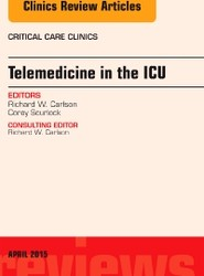 Telemedicine in the ICU, An Issue of Critical Care Clinics