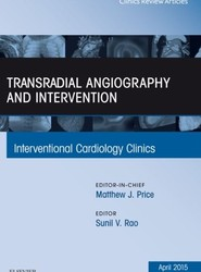 Transradial Angiography and Intervention, An Issue of Interventional Cardiology Clinics