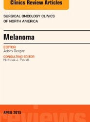 Melanoma, An Issue of Surgical Oncology Clinics of North America