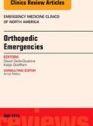 Orthopedic Emergencies, An Issue of Emergency Medicine Clinics of North America