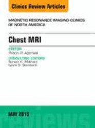 Chest MRI, An Issue of Magnetic Resonance Imaging Clinics of North America