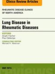 Lung Disease in Rheumatic Diseases, An Issue of Rheumatic Disease Clinics
