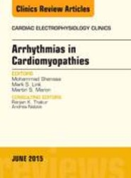Arrhythmias in Cardiomyopathies, An Issue of Cardiac Electrophysiology Clinics
