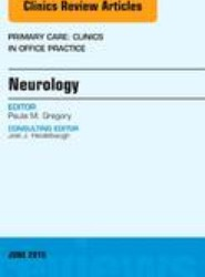 Neurology, An Issue of Primary Care: Clinics in Office Practice
