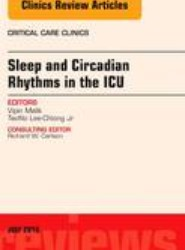 Sleep and Circadian Rhythms in the ICU, An Issue of Critical Care Clinics