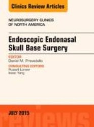 Endoscopic Endonasal Skull Base Surgery, An Issue of Neurosurgery Clinics of North America