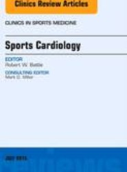 Sports Cardiology, An Issue of Clinics in Sports Medicine