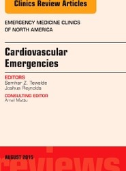 Cardiovascular Emergencies, An Issue of Emergency Medicine Clinics of North America
