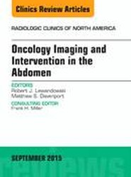 Oncology Imaging and Intervention in the Abdomen, An Issue of Radiologic Clinics of North America
