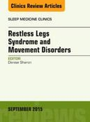 Restless Legs Syndrome and Movement Disorders, An Issue of Sleep Medicine Clinics