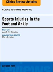 Sports Injuries in the Foot and Ankle, An Issue of Clinics in Sports Medicine