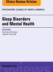 Sleep Disorders and Mental Health, An Issue of Psychiatric Clinics of North America