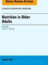 Nutrition in Older Adults, An Issue of Clinics in Geriatric Medicine