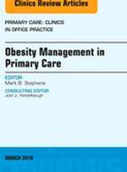 Obesity Management in Primary Care, An Issue of Primary Care: Clinics in Office Practice