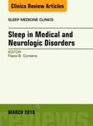 Sleep in Medical and Neurologic Disorders, An Issue of Sleep Medicine Clinics