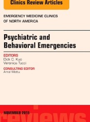 Psychiatric and Behavioral Emergencies, An Issue of Emergency Medicine Clinics of North America