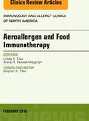 Aeroallergen and Food Immunotherapy, An Issue of Immunology and Allergy Clinics of North America