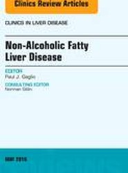 Non-Alcoholic Fatty Liver Disease, An Issue of Clinics in Liver Disease