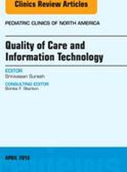 Quality of Care and Information Technology, An Issue of Pediatric Clinics of North America