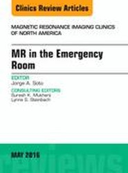 MR in the Emergency Room, An issue of Magnetic Resonance Imaging Clinics of North America