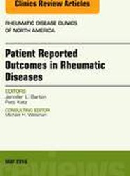 Patient Reported Outcomes in Rheumatic Diseases, An Issue of Rheumatic Disease Clinics of North America