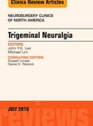 Trigeminal Neuralgia, An Issue of Neurosurgery Clinics of North America
