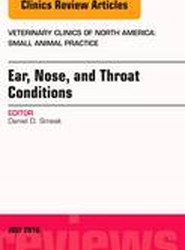 Ear, Nose, and Throat Conditions, An Issue of Veterinary Clinics of North America: Small Animal Practice