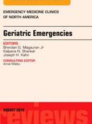 Geriatric Emergencies, An Issue of Emergency Medicine Clinics of North America